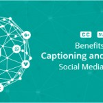 Benefits of Captioning and Subtitling Social Media Videos